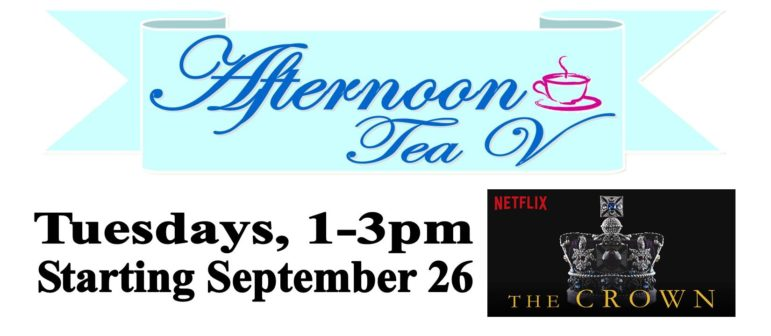Afternoon Tea V: The Crown – Tuesdays at 1pm
