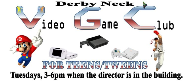 Derby Neck Video Game Club (VGC) for Teens/Tweens – Tuesdays after school